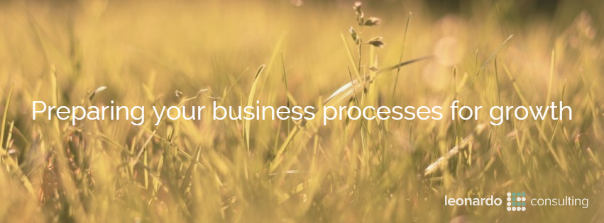 Preparing your business processes for growth